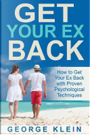 Get Your Ex Back by George Klein