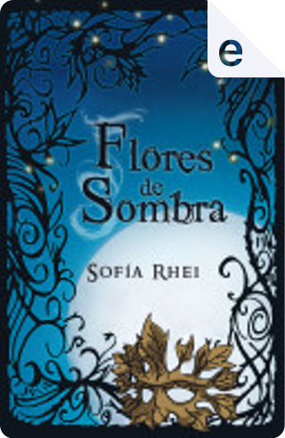 Flores de sombra by Sofía Rhei