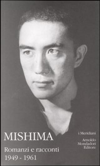 Romanzi e racconti - Vol. I by Yukio Mishima