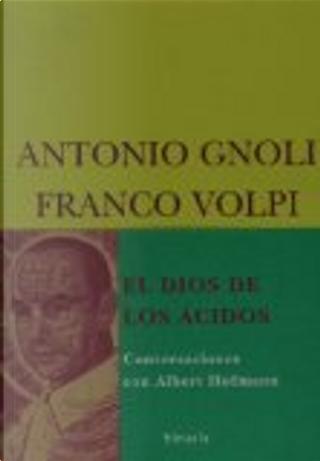 El Dios de los ácidos by Antonio Gnoli, Franco Volpi