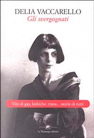 Gli svergognati by Delia Vaccarello