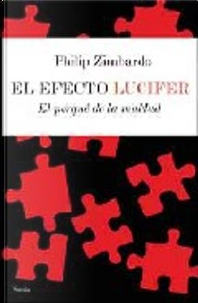 El efecto Lucifer/ The Lucifer Effect by Philip Zimbardo