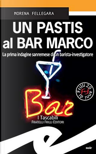 Un Pastis al Bar Marco by Morena Fellegara