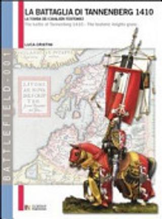 La battaglia di Tannenberg 1410. La tamba dei cavalieri teutonici. Ediz. italiana e inglese by Luca S. Cristini