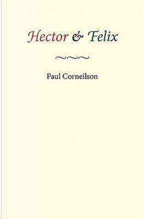 Hector & Felix by Paul Corneilson