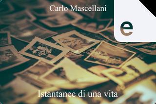Istantanee di una vita by Carlo Mascellani