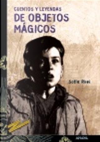 Cuentos y leyendas de objetos mágicos by Sofía Rhei