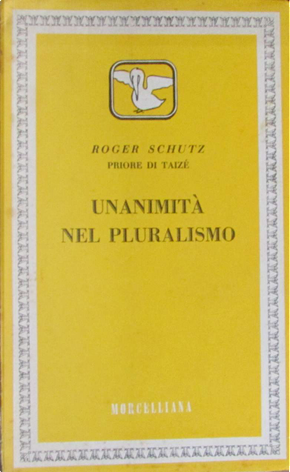 Unanimità nel pluralismo by Roger Schutz