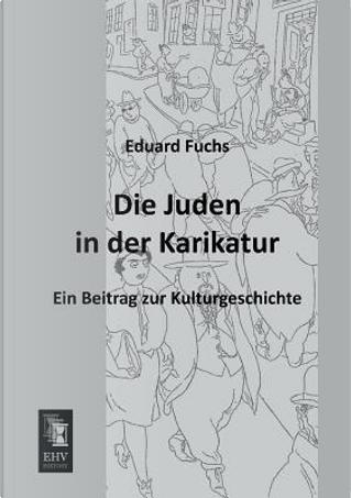 Die Juden in der Karikatur by Eduard Fuchs