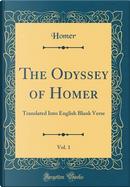 The Odyssey of Homer, Vol. 1 by Homer Homer