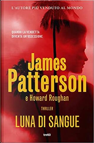 Luna di sangue by Howard Roughan, James Patterson