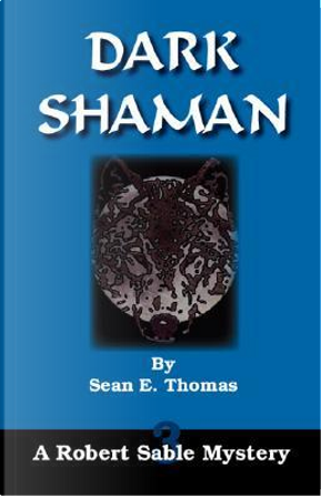 Dark Shaman by Sean E. Thomas