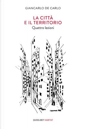 La città e il territorio by Giancarlo De Carlo