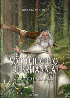 Sotto il cielo di Britannia by Rossana Marino