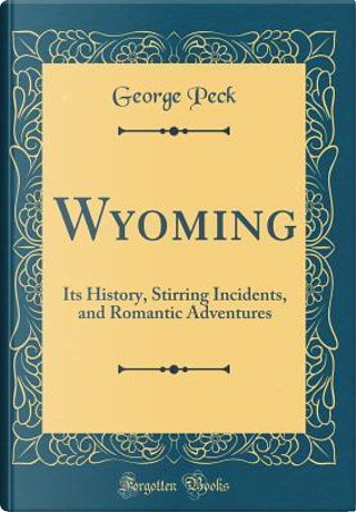Wyoming by George Peck