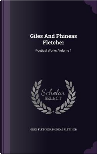 Giles and Phineas Fletcher by Giles Fletcher