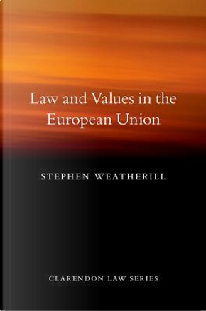 Law and Values in the European Union by Stephen Weatherill
