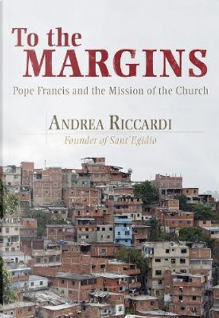 To the Margins by Andrea Riccardi