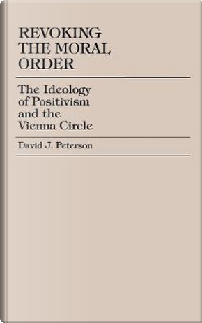Revoking the Moral Order by David J. Peterson