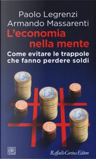 L'economia nella mente by Armando Massarenti, Paolo Legrenzi