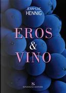 Eros & vino by Jean-Luc Hennig