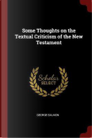 Some Thoughts on the Textual Criticism of the New Testament by George Salmon