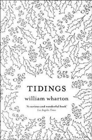 Tidings by William Wharton