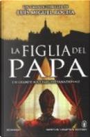 La figlia del papa by Luis Miguel Rocha