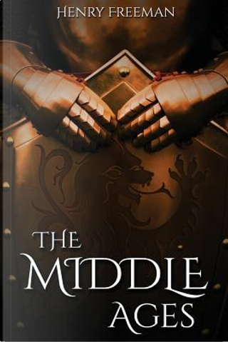 The Middle Ages by Henry Freeman