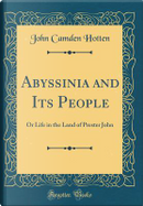 Abyssinia and Its People by John Camden Hotten