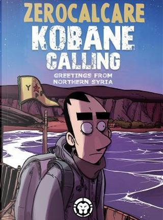 Kobane Calling by Zerocalcare