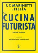 La cucina futurista by Filippo Tommaso Marinetti