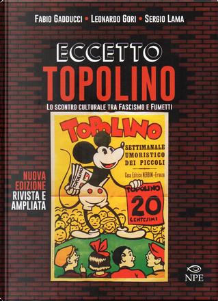 Eccetto Topolino by Fabio Gadducci, Leonardo Gori, Sergio Lama