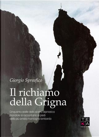 Il richiamo della Grigna by Giorgio Spreafico