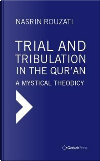 Trial and Tribulation in the Qur'an by Nasrin Rouzati