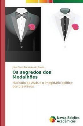Os segredos dos Medalhões by João Paulo Bandeira de Souza