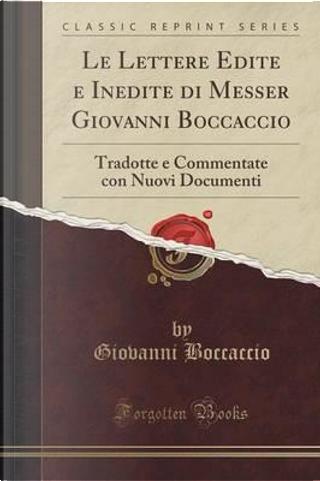 Le Lettere Edite e Inedite di Messer Giovanni Boccaccio by Giovanni Boccaccio