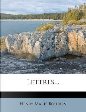 Lettres. by Henry-Marie Boudon