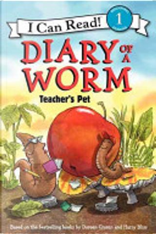 Diary of a Worm: Teacher's Pet by Doreen Cronin