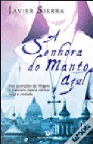 A Senhora do Manto Azul by Javier Serra