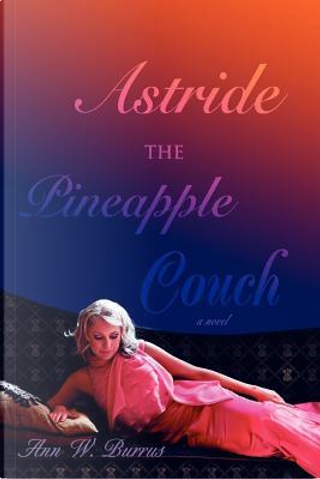 Astride the Pineapple Couch by Ann Burrus