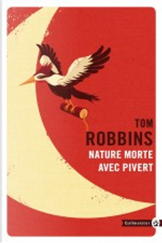 Nature morte avec pivert by Tom Robbins