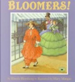 Bloomers! by Rhoda Blumberg