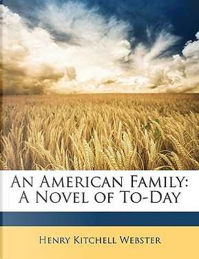 An American Family by Henry Kitchell Webster