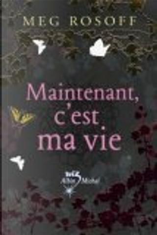 Maintenant, c'est ma vie by Meg Rosoff, Hélène Collon