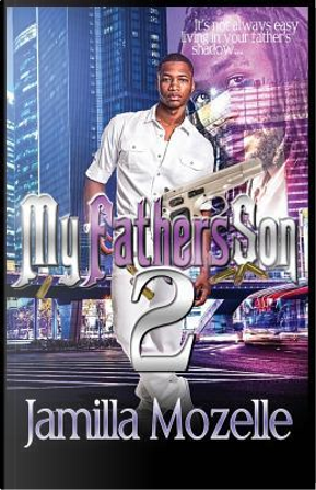 My Father's Son 2 by Jamilla Mozelle