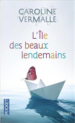 L'Île des beaux lendemains by Caroline Vermalle
