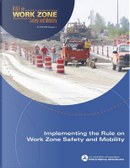 Implementing the Rule on Work Zone Safety and Mobility by United States Department of Transportation