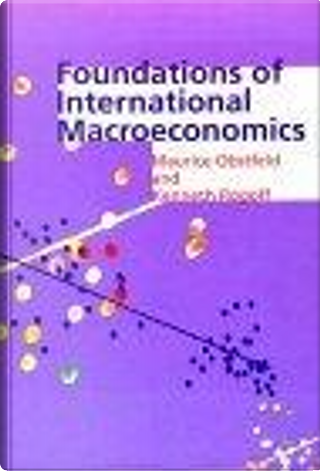 Foundations of International Macroeconomics by Kenneth S. Rogoff, Maurice Obstfeld