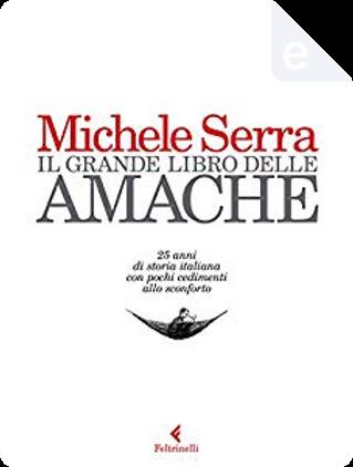 Il grande libro delle amache by Michele Serra